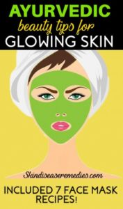 10 Ayurvedic Beauty Tips for Glowing Skin – 7 DIY Herbs Recipes Included